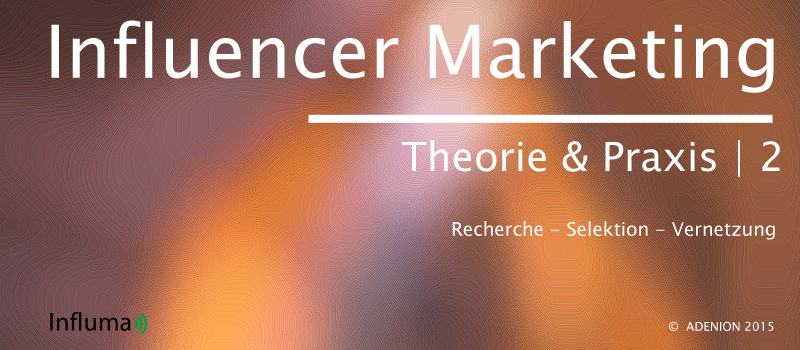 Influencer Marketing in Theorie und Praxis Teil 2